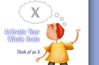 Activate Your Whole Brain - Think of an X